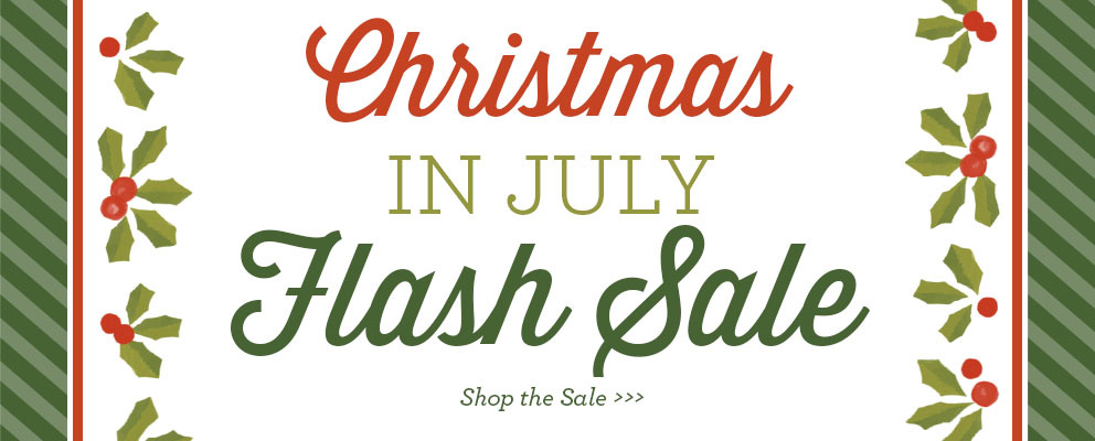 Flash Sale: Christmas in July